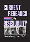 Current Research on Bisexuality by Ronald C. Fox PhD, Editor