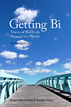Getting Bi: Voices of Bisexuals Around the World, Second Edition by Robyn Ochs, Editor & Sarah Rowley, Editor